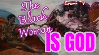 The Black Woman Is God FULL POWER POINT PRESENTATION
