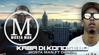 Kaba Di Konosebo - Mosta Man Ft. Dongo   [Money Melody] Preview