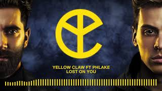 Yellow Claw Lost On You ft PHLAKE