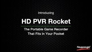 Introducing the HD PVR Rocket