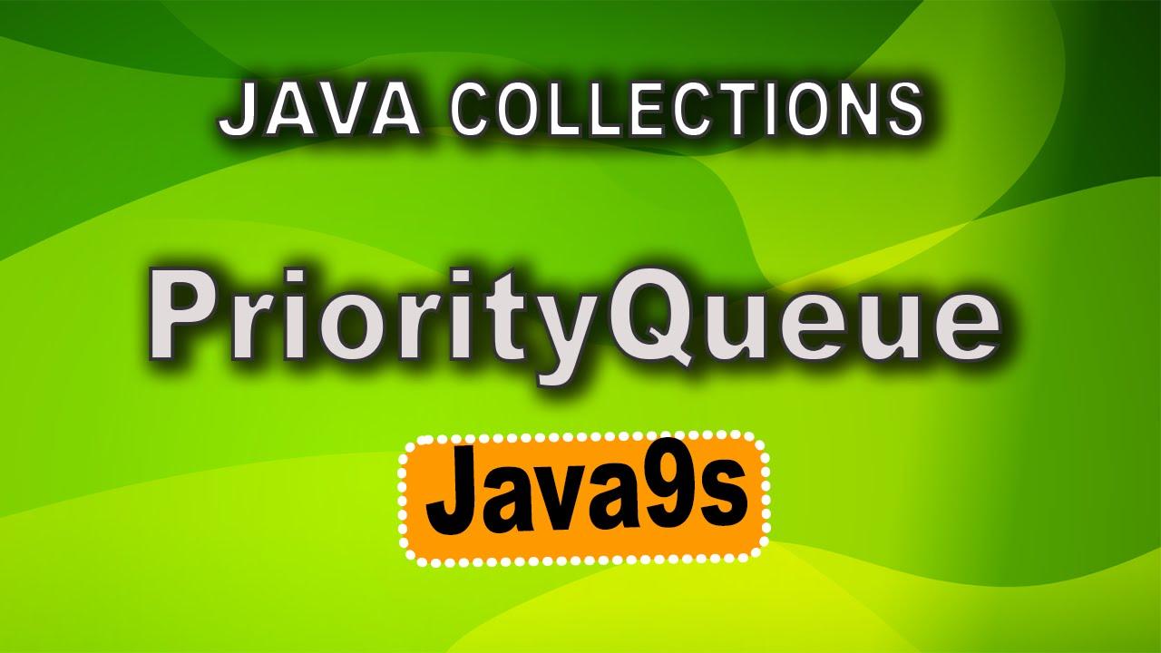 Priorityqueue in java java collections tutorial 08 java9s priorityqueue in java java collections tutorial 08 java9s baditri Image collections