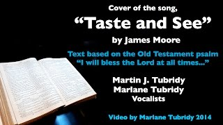 Taste and See (cover of song by James Moore based on Old Testament Psalm