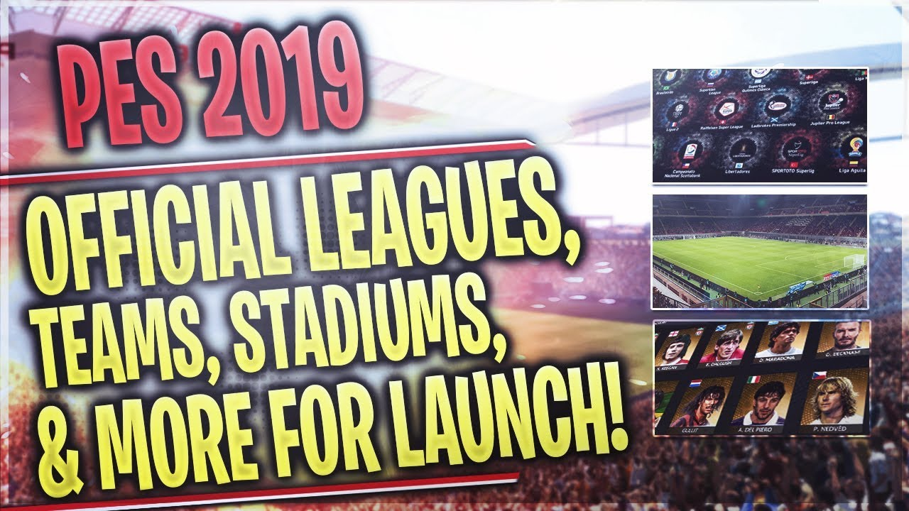 [TTB] PES 2019 - Official List of Licensed Teams, Partnerships, Stadiums, &  More for Launch!