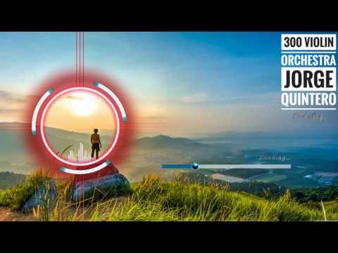 300 Violin Orchestra Jorge Quintero Remix  Hải Moutain