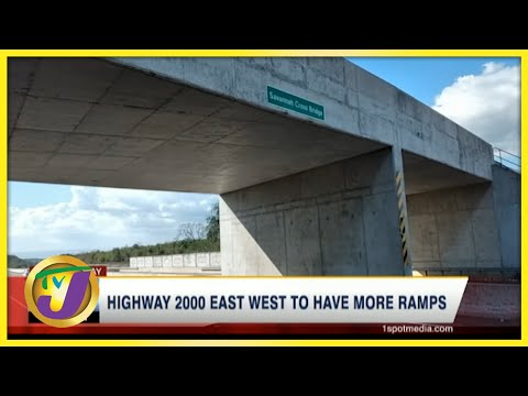 Highway 2000 East West to Have More Ramps   TVJ Business News - June 28 2021