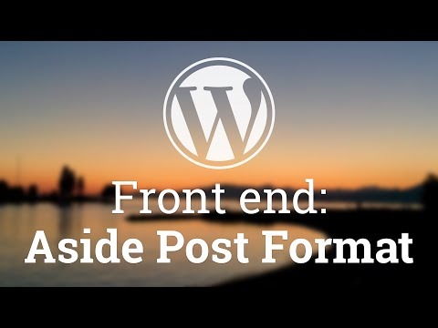 Part 30 - WordPress Theme Development - Aside Post Format