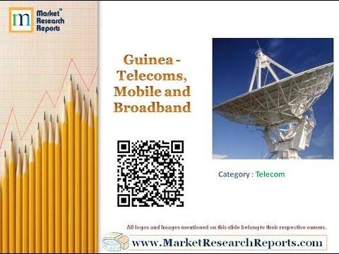 Guinea - Telecoms, Mobile and Broadband