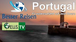 Besser Reisen ORF3 - Flusskreuzfahrt auf dem Douro ( Portugal )