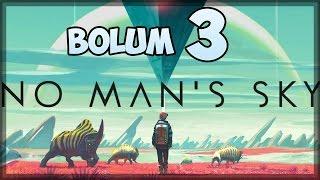 Yeni Gezegenler | No Man's Sky Türkçe #3