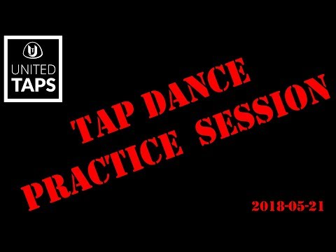 2018_05_21 Tap Dance Practice Session with United Taps