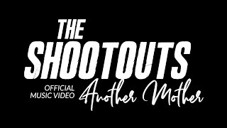 The Shootouts - Another Mother (Official Music Video)