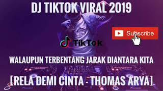 Download DJ Walaupun Terbentang Jarak Diantara Kita (Rela Demi Cinta Thomas) Tiktok Viral