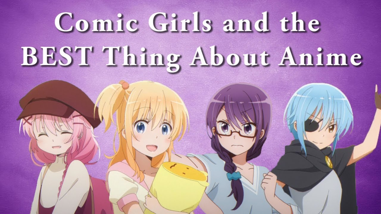 Comic girls relatable media and the best thing about anime