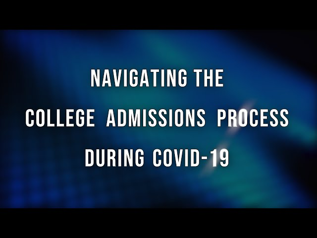 Episode 2:  Navigating The College Admissions Process During COVID-19