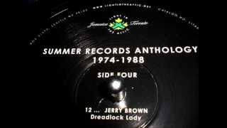 Jerry Brown // Dreadlock Lady