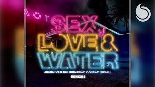 Armin van Buuren Ft. Conrad Sewell - Sex, Love & Water (Mark Sixma Remix)