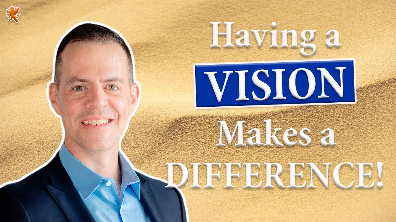 Having a Vision Makes a Difference!