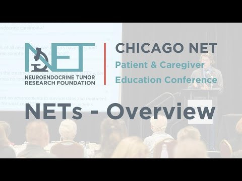 Neuroendocrine Tumor (NET) Overview (01 NETRF Chicago Pat Ed Conference)