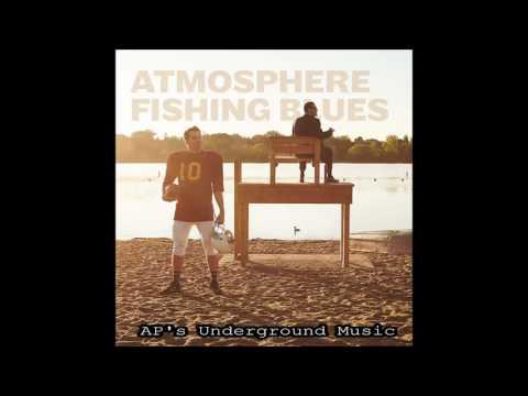 Atmosphere - Like A Fire - Fishing Blues