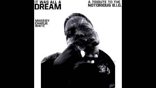 It Was All A Dream (A Tribute To The Notorious B.I.G.)