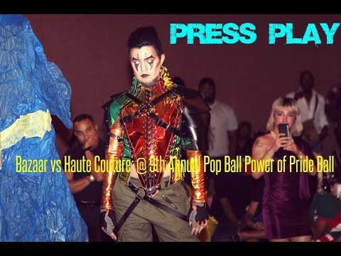 Bazaar vs Haute Couture  @ 9th Annual Pop Ball Power of Pride Ball