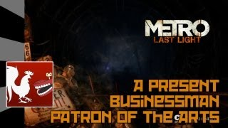 Metro Last Light - A Present, Businessman & Patron of the Arts Guides