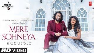 Mere Sohneya Acoustic Sachet Tandon & Parampara Thakur T Series