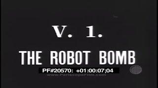 V-1 THE ROBOT BOMB - V 1 Bomb, Buzz Bomb , Doodlebug , Predecessor to Cruise Missile 20570