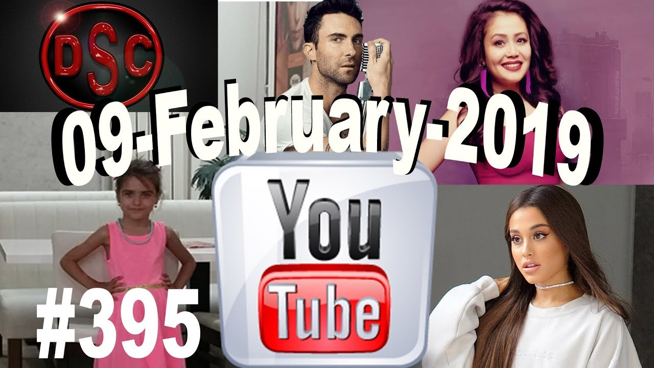 Today S Most Viewed Music Videos On Youtube 09 February 2019 395 Youtube