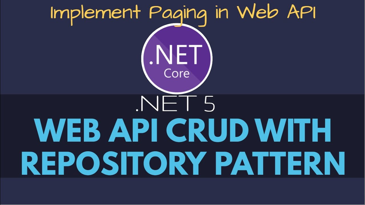 .NET 5 Web API CRUD With Repository Pattern   Paging in Web API