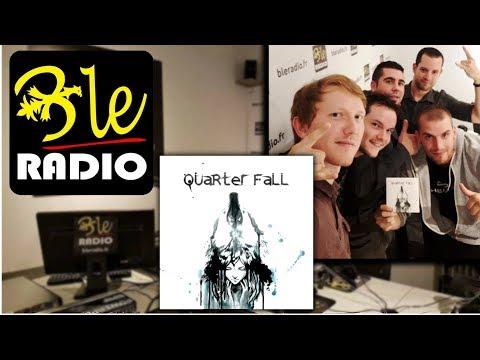 Quarter Fall - BLE Musique - Podcast du 08/08/2017 @ BLE Radio