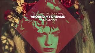 Gambar cover Nick Alexiou - Around my Dreams [Original Retouch Mix]