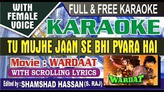 Tu Mujhe Jaan Se Bhi Pyara Hai Karaoke With Female Voice Wardaat Movie By Shamshad Hassan