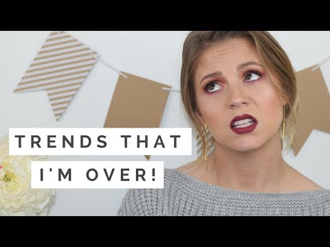 TRENDS THAT I'M OVER// Let's leave these in 2017...