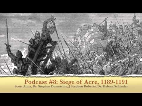 Siege of Acre, 1189-1191 - Third Crusade Podcast Episode 5