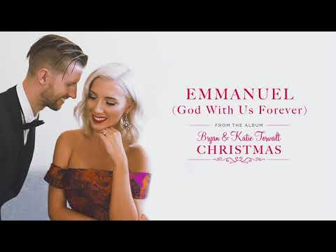 Bryan & Katie Torwalt -  Emmanuel (God With Us Forever) [Audio]