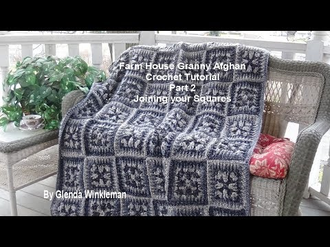 Farm House Granny Afghan Crochet Tutorial – Part 2 – Joining your squares