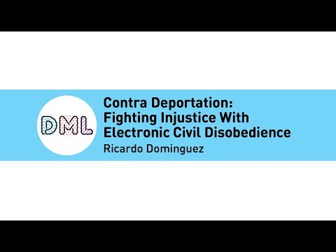 DML2017 - Contra Deportation: Fighting Injustice With Electronic Civil Disobedience