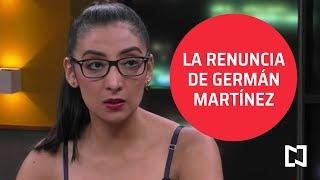 Renuncia Germán Martínez; primera baja del equipo de AMLO