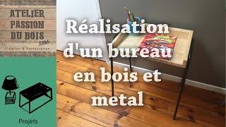 Réalisation d'un petit bureau en bois et metal | Building a little wood and metal desk