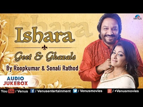 "Ishara | Geet & Ghazals By ❦ ""Roopkumar & Sonali Rathod"" ❦ 