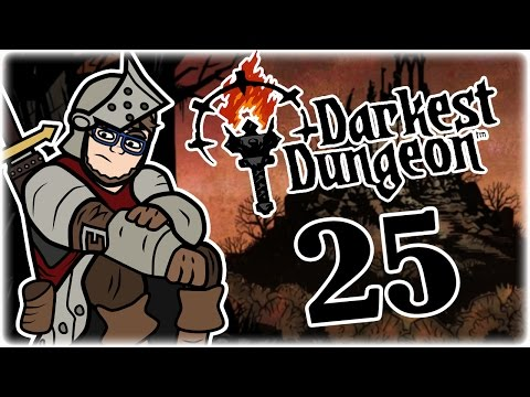 The Champions | Part 25 | Let's Play Darkest Dungeon: Radiant Mode | Radiant Mode Gameplay