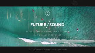 FutureSound with CUSCINO - Episode 107 [Aired SEP01.2017] Trap, FutureTrap, Bass Music