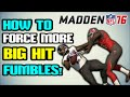 HOW TO FORCE MORE BIG HIT FUMBLES! IMPROVE YOUR USER HIT STICK! Madden 16 Tips