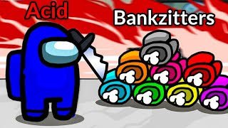 DE BANKZITTERS = NOOBS IN AMONG US