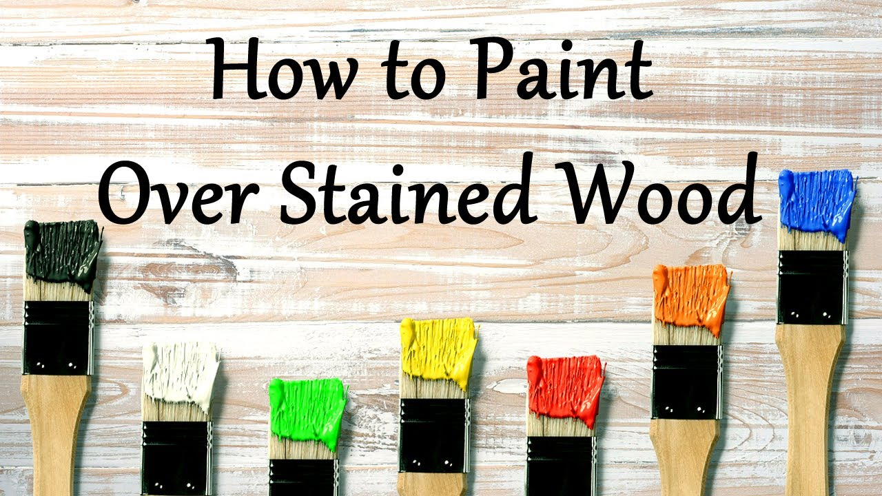 How To Paint Over Stained Wood Youtube
