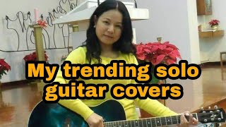 My TRENDING SOLO GUITAR covers Beautiful songs ❤