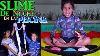 SLIME de NOCHE en la PISCINA   TV Ana Emilia