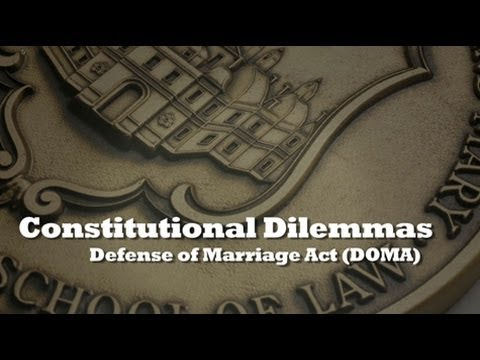 Constitutional dilemmas: Defense of Marriage Act