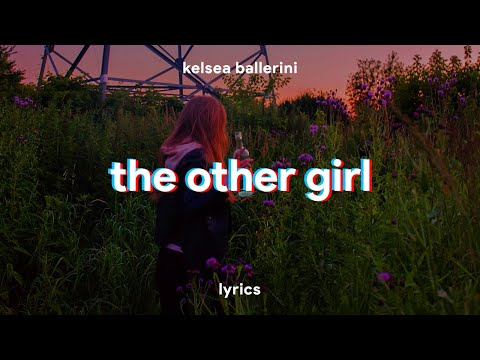 Kelsea Ballerini & Halsey - the other girl (Lyrics)